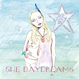 SHE DAYDREAMS
