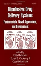Bioadhesive Drug Delivery Systems: Fundamentals, Novel Approaches, and Development (Drugs and the Pharmaceutical Sciences)