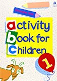 Oxford Activity Books for Children: Book 1 (Bk. 1) (0194218309) by Clark, Christopher
