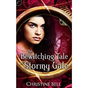The Bewitching Tale of Stormy Gale | [Christine Bell]
