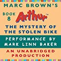 The Mystery of the Stolen Bike (       UNABRIDGED) by Marc Brown Narrated by Mark Linn-Baker