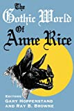img - for The Gothic World of Anne Rice book / textbook / text book