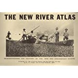 The New River Atlas: Rediscovering the History of the New and Greenbrier Rivers