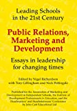 img - for Public Relations, Marketing and Development: Essays in Leadership in Challenging Times (Leading Schools Series) book / textbook / text book