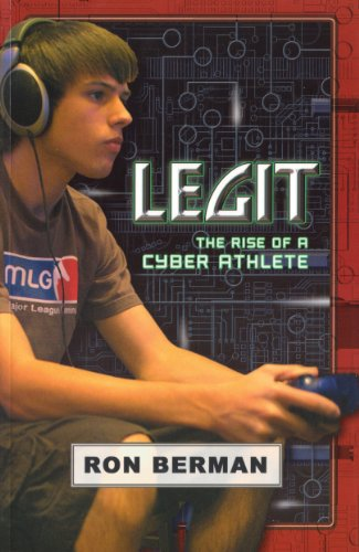 Image for Legit: The Rise of a Cyber Athlete - Home Run Edition (Future Stars) (Future Stars Series)