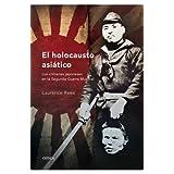 El holocausto asiático: Los crímenes japoneses en la Segunda Guerra Mundial (Memoria Crítica)