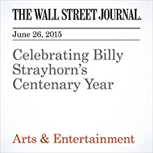 Celebrating Billy Strayhorn's Centenary Year (       UNABRIDGED) by Will Friedwald Narrated by Ken Borgers