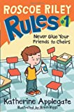 img - for Roscoe Riley Rules #1: Never Glue Your Friends to Chairs (Roscoe Riley Rules (Quality)) book / textbook / text book