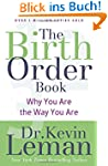 The Birth Order Book: Why You Are The...