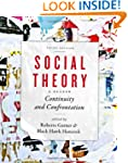 Social Theory: Continuity and Confron...