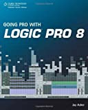 img - for Going Pro with Logic Pro 8 by Asher, Jay (2008) Paperback book / textbook / text book