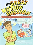 img - for The Great Motion Mission: A Surprising Story of Physics in Everyday Life book / textbook / text book