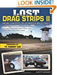Lost Drag Strips II: More Ghosts of Q...