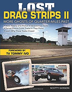 Book Cover: Lost Drag Strips II: More Ghosts of Quarter-Miles Past