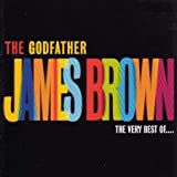 The Godfather: The Very Best of James Brown by James Brown (2002) Audio CD