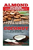 img - for Almond: Coconut: Almond Flour & Coconut Flour - Gluten Free Cookbook for Paleo Diet, Celiac Diet & Wheat Free Diet book / textbook / text book