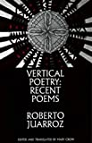 Vertical Poetry: Recent Poems (English and Spanish Edition)