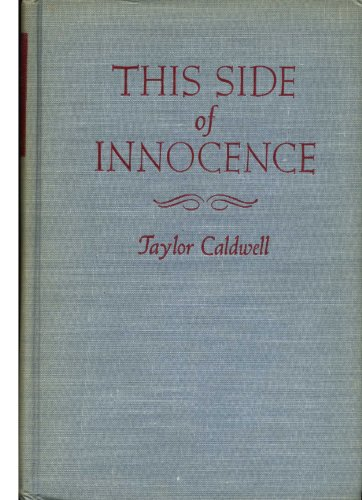 THIS SIDE OF INNOCENCE (HARDCOVER) ~ BY TAYLOR CALDWELL