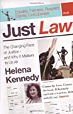 Just Law: The Changing Face of Justice - And Why it Matters to Us All (0099458330) by Helena Kennedy