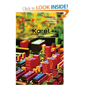 Karel ++ A Gentle Introduction to the Art of Object-Oriented Programming: Gentle Introduction to C++ and Object Oriented Programming