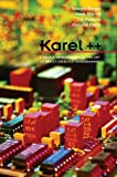 Karel++: A Gentle Introduction to the Art of Object-Oriented Programming (0471138096) by Bergin, Joseph