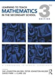 img - for Learning to Teach Mathematics in the Secondary School: A Companion to School Experience (Learning to Teach Subjects in the Secondary School Series) book / textbook / text book