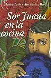 img - for Sor Juana en la cocina (Spanish Edition) book / textbook / text book
