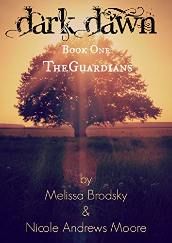 Melissa Brodsky - Dark Dawn (The Guardians Book 1)