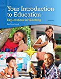 Your Introduction to Education: Explorations in Teaching, Loose-Leaf Version with Enhanced Pearson eText -- Access Card Package (3rd Edition)