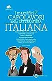 img - for I magnifici 7 capolavori della letteratura italiana (eNewton Classici) (Italian Edition) book / textbook / text book