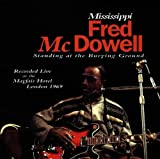 Mississippi Fred Mcdowell Standing at the Burying Ground (Live at the Mayfair Hotel London 1969)