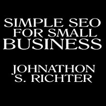 Simple. SEO for Small Business (       UNABRIDGED) by Johnathon S. Richter Narrated by Patrick M. Seymour
