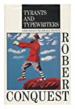 Tyrants and Typewriters: Communiques From the Struggle For Truth (0517097613) by Conquest, Robert