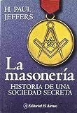 img - for La Masoneria: Historia de una Sociedad Secreta (Spanish Edition) book / textbook / text book