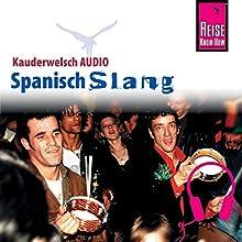 Spanisch Slang (Reise Know-How Kauderwelsch AUDIO) Hörbuch von Hans-Jürgen Fründt Gesprochen von: Eduardo Villaseñor-Orosco, Kerstin Belz