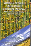 img - for Desarrollo sostenible y medio ambiente en Republica Dominicana (Spanish Edition) book / textbook / text book