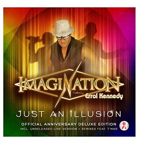 Imagination - Just An Illusion (Official Anniversary Deluxe Edition) [feat. Errol Kennedy] - Zortam Music