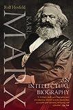 Karl Marx: An Intellectual Biography