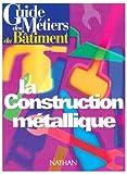 echange, troc Lehembre - Guide des métiers du bâtiment : guide de construction métallique