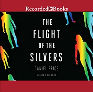 The Flight of the Silvers | [Daniel Price]