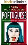 Portuguese: Learn Portuguese - Portuguese Dictionary, Portuguese Verbs & Portuguese Grammar (Portuguese Language, Brazilian Book 1) (English Edition)