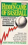 The hidden game of baseball : a revolutionary approach to baseball and its statistics