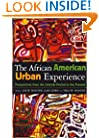 The African American Urban Experience: Perspectives from the Colonial Period to the Present