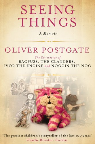 Oliver Postgate - Seeing Things