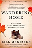 Wandering Home: A Long Walk Across Americas Most Hopeful Landscape