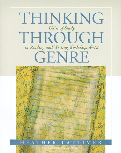 Thinking Through Genre: Units of Study in Reading and...