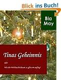Tinas Geheimnis... oder Wie der Weihnachtsbaum zu glitzern anfing!