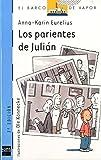 img - for Los Parientes De Julian/ Julian's Parents (El Barco De Vapor) (Spanish Edition) book / textbook / text book