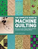 519vW 6Z46L. SL160  The Complete Guide to Machine Quilting: How to Use Your Home Sewing Machine to Achieve Hand Quilting Effects