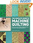 The Complete Guide to Machine Quiltin...